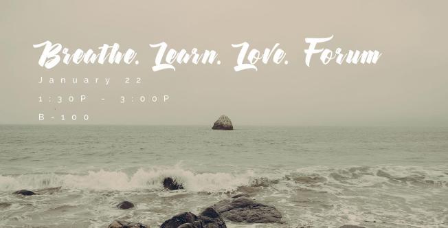 January 22 > Breathe. Learn. Love. Forum