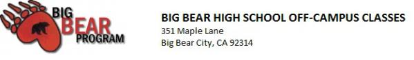 Big Bear Program. Big Bear High School Off-Campus Classes. 351 Maple Lane. Big Bear City, CA 92314