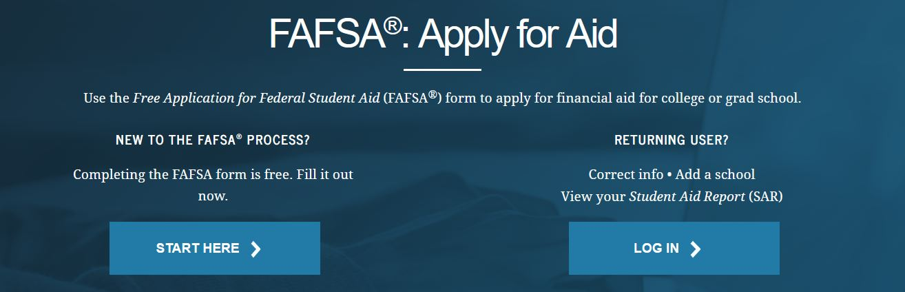 Fill out the FAFSA at fafsa.ed.gov
