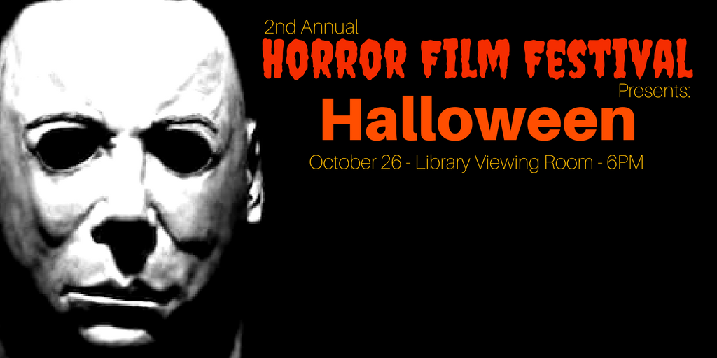 October 26 > 2nd Annual Horror Film Festival
