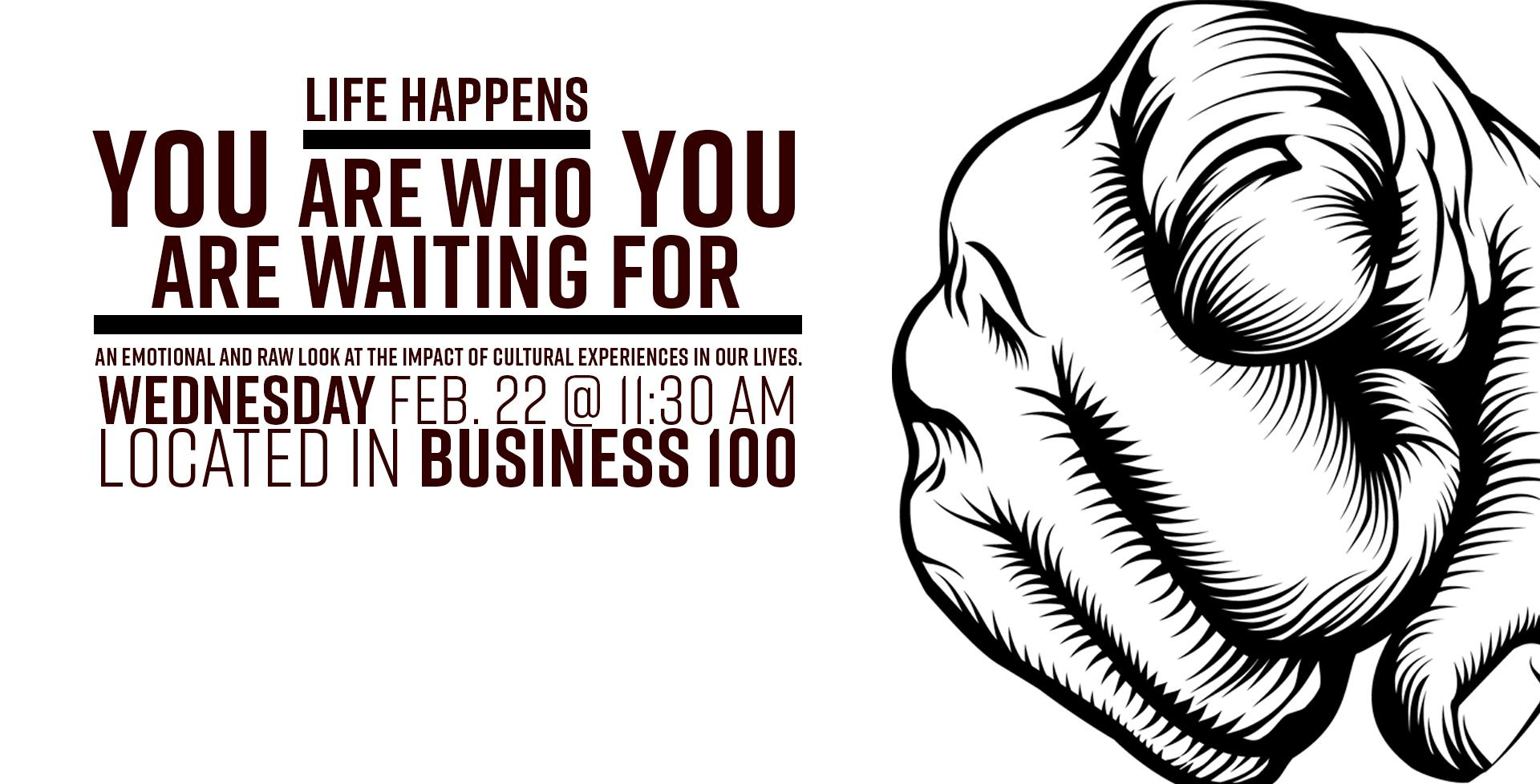 February 22 > YOU Are Who YOU Are Waiting For