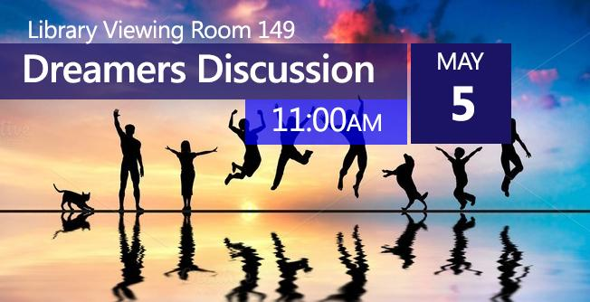 May 5 > Dreamers Discussion