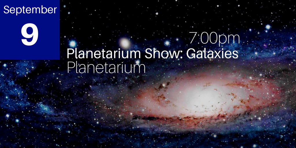 September 9 > Planetarium Show: Galaxies