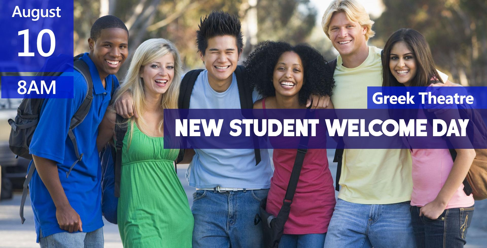 August 10 > New Student Welcome Day