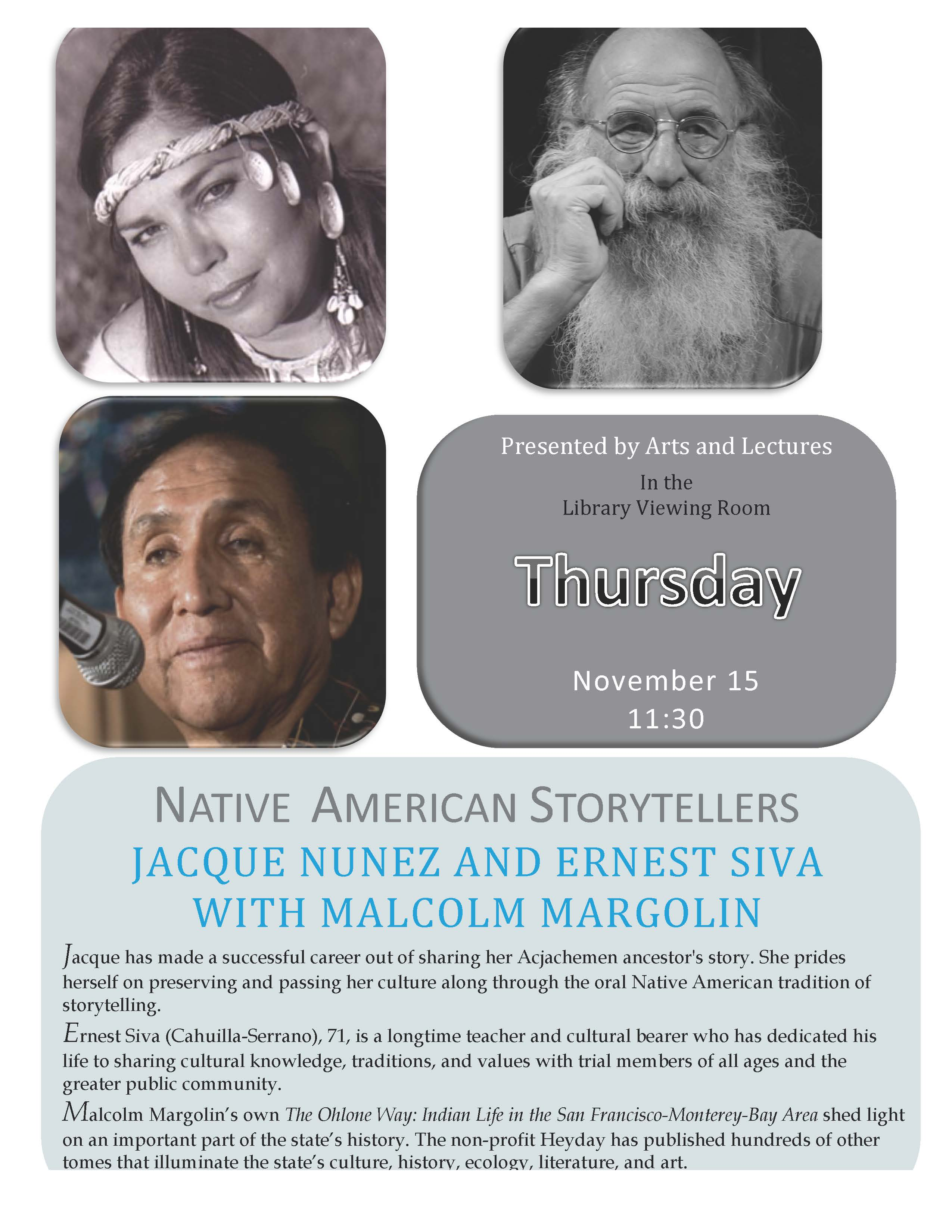 November 15 at 11:30 in the Library Viewing Room willl feature a native american storytelling event